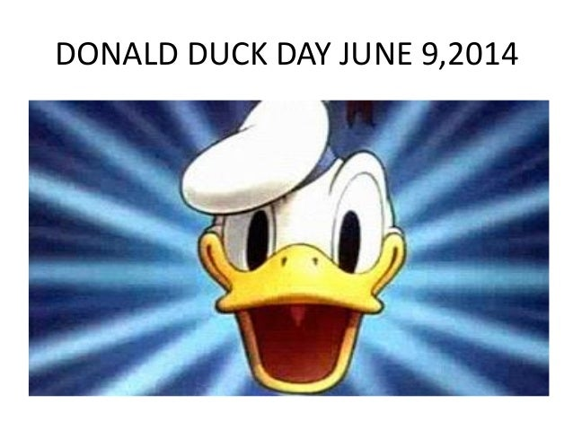DONALD DUCK DAY JUNE 9,2014