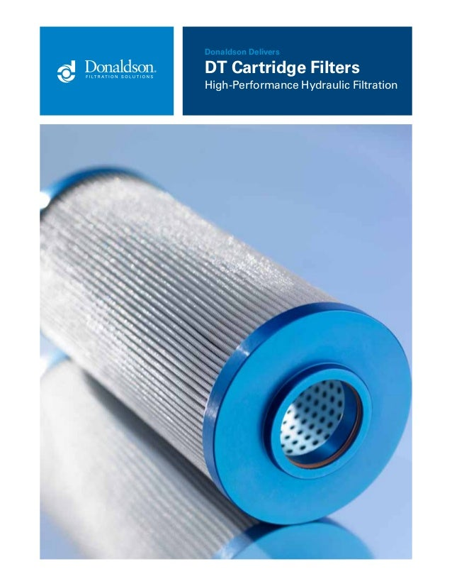 Donaldson Delivers  DT Cartridge Filters High-Performance Hydraulic Filtration