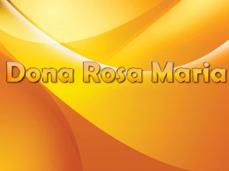 Dona Rosa Maria<br />