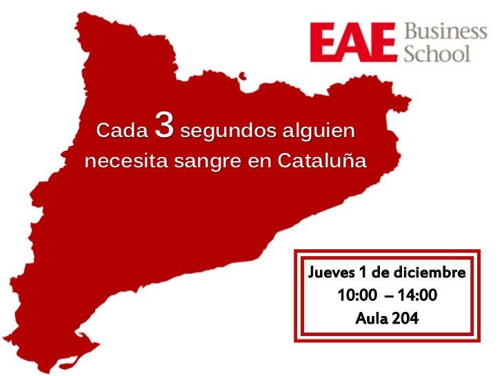 Cada   3 segundos alguiennecesita sangre en Cataluña                     Jueves 1 de diciembre                         10:...
