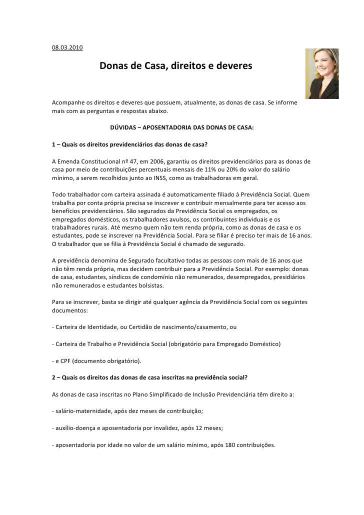 08.03.2010                   Donas de Casa, direitos e deveres   Acompanhe os direitos e deveres que possuem, atualmente, ...
