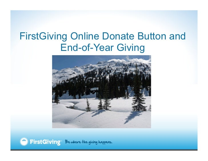 FirstGiving Online Donate Button and          End-of-Year Giving