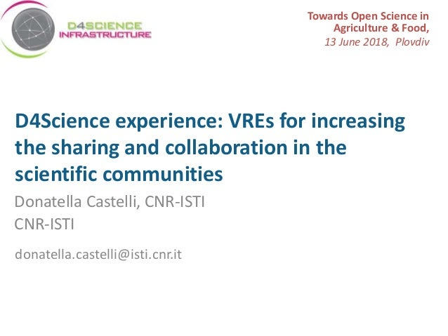 www.bluebridge-vres.eu D4Science experience: VREs for increasing the sharing and collaboration in the scientific communiti...