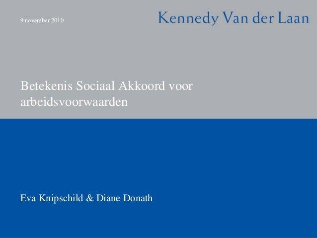 9 november 2010 Betekenis Sociaal Akkoord voor arbeidsvoorwaarden Eva Knipschild & Diane Donath