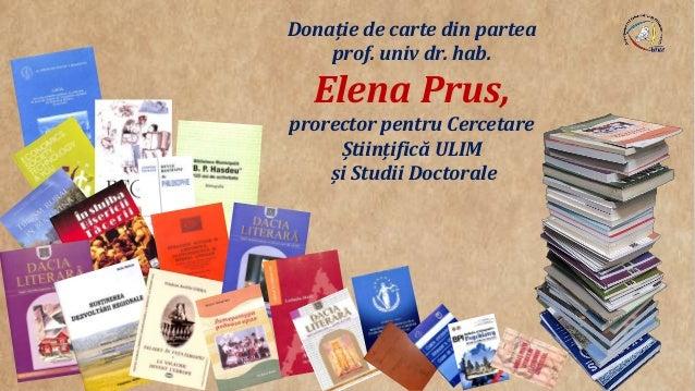 Donație de carte din partea prof. univ dr. hab. Elena Prus, prorector pentru Cercetare Științifică ULIM și Studii Doctorale