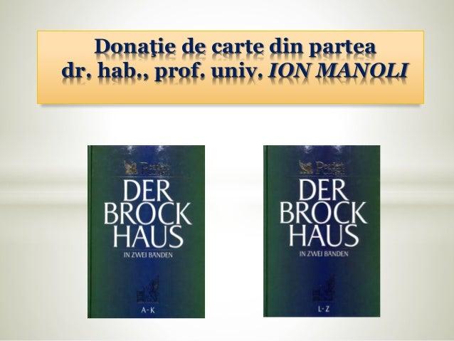 Donaţie de carte din partea dr. hab., prof. univ. ION MANOLI