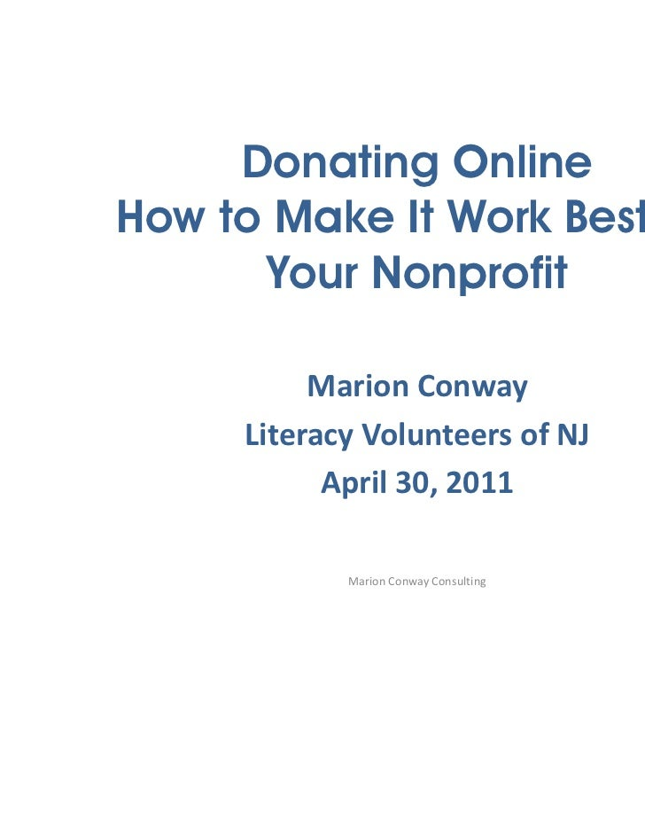 Donating OnlineHow to Make It Work Best for      Your Nonprofit          Marion Conway     Literacy Volunteers of NJ      ...