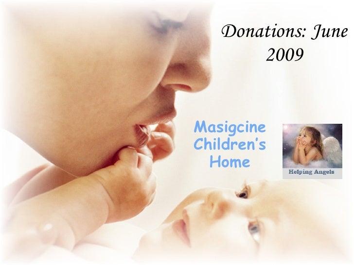 Donations: June 2009 <ul><li>Masigcine Children's Home </li></ul>