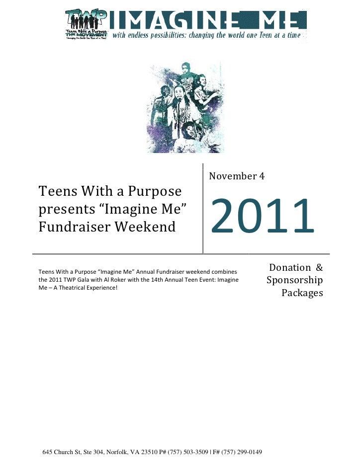 "November 4Teens With a Purposepresents ""Imagine Me""Fundraiser Weekend                                           2011Teens ..."