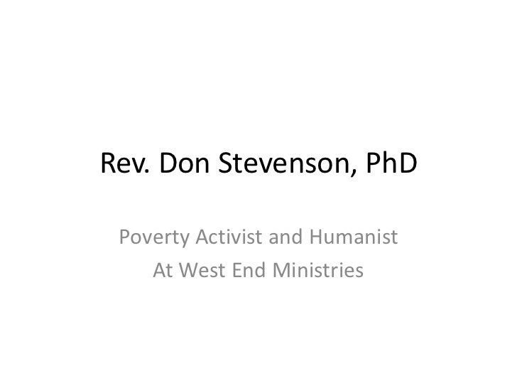 Rev. Don Stevenson, PhD Poverty Activist and Humanist    At West End Ministries