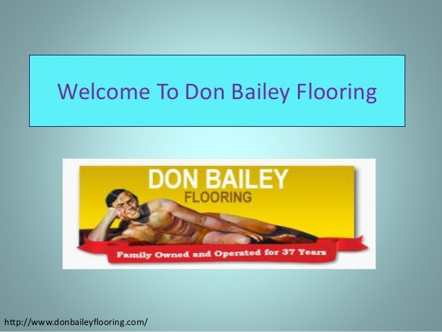 Welcome To Don Bailey Flooring Http://www.donbaileyflooring.com/ ...