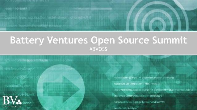 Battery Ventures Open Source Summit #BVOSS