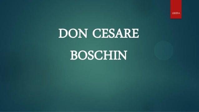 DON CESARE BOSCHIN LIBERA