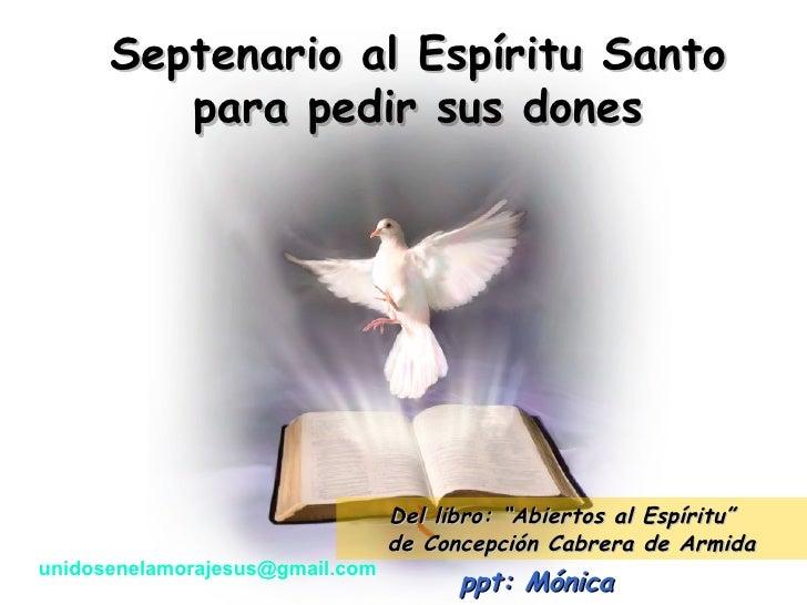 """Septenario al Espíritu Santo para pedir sus dones Del libro: """"Abiertos al Espíritu""""  de Concepción Cabrera de Armida ppt: ..."""