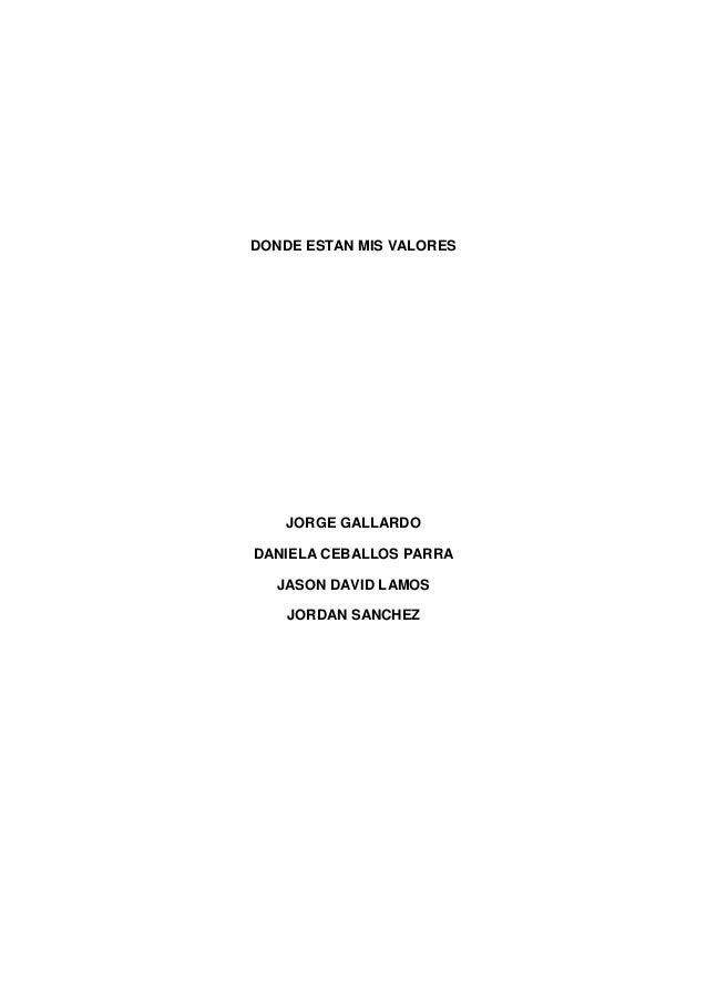 DONDE ESTAN MIS VALORES JORGE GALLARDO DANIELA CEBALLOS PARRA JASON DAVID LAMOS JORDAN SANCHEZ