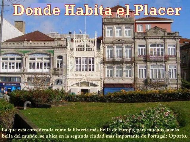 La que está considerada como la librería más bella de Europa, para muchos la másbella del mundo, se ubica en la segunda ci...