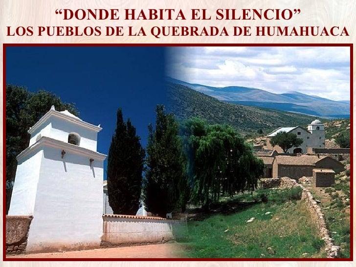 """"""" DONDE HABITA EL SILENCIO"""" LOS PUEBLOS DE LA QUEBRADA DE HUMAHUACA"""