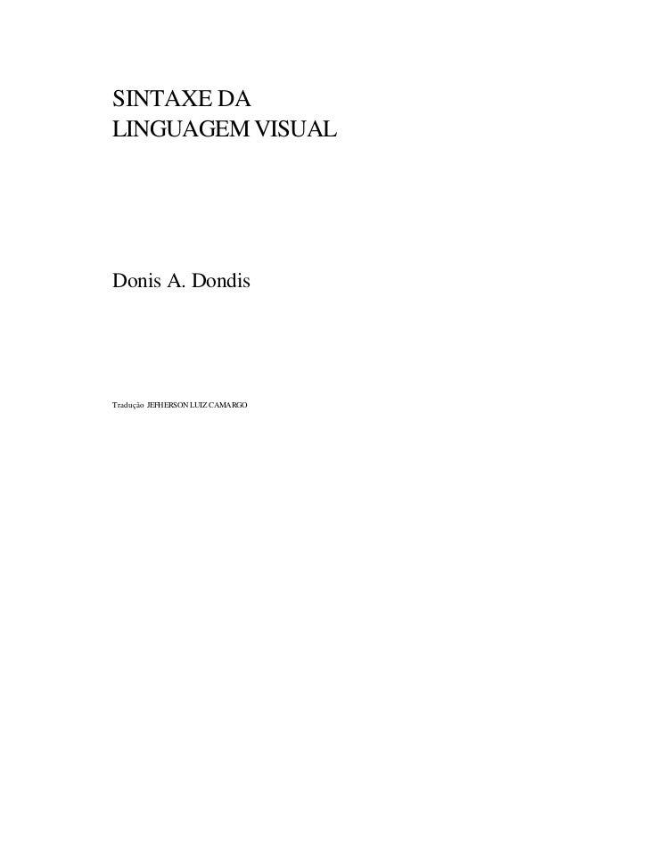 SINTAXE DALINGUAGEM VISUALDonis A. DondisTradução JEFHERSON LUIZ CAMARGO