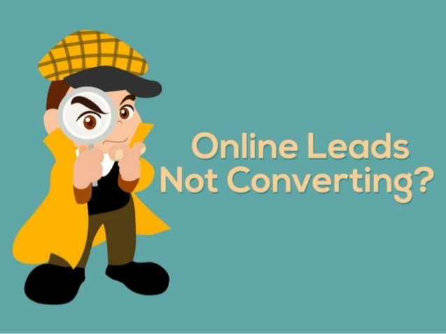 Online Leads not converting -These are your Usual Suspects