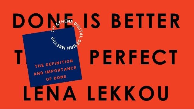 DONE IS BETTER THAN PERFECT LENA LEKKOU