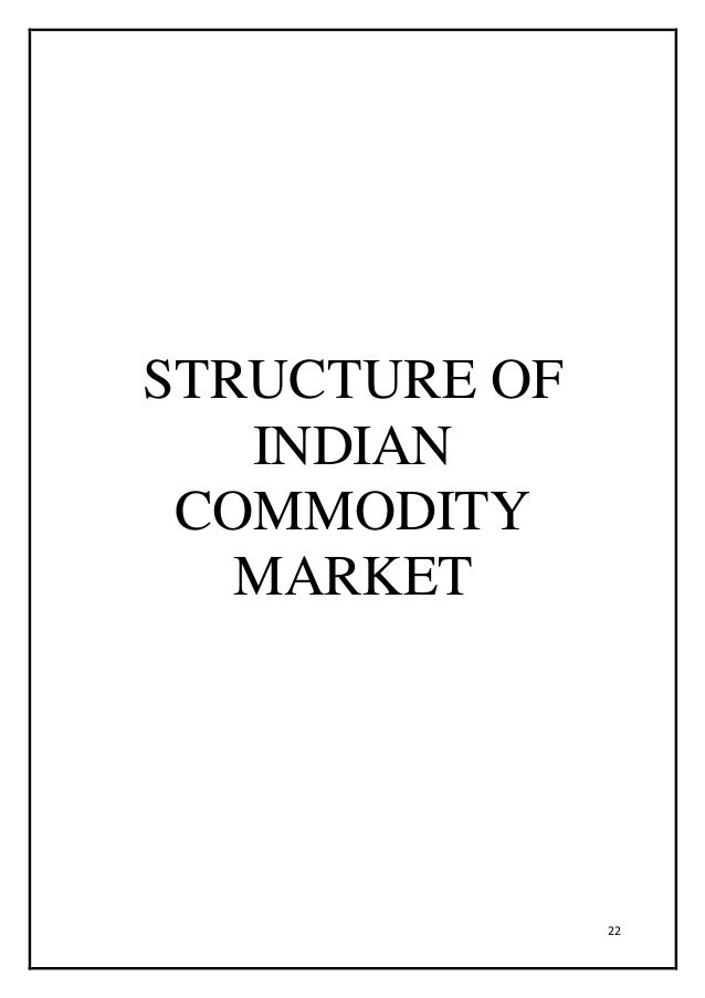 commodity market of india India - agricultural commoditiesindia - agricultural commodities this is a best prospect industry sector for this country includes a market overview and trade data.