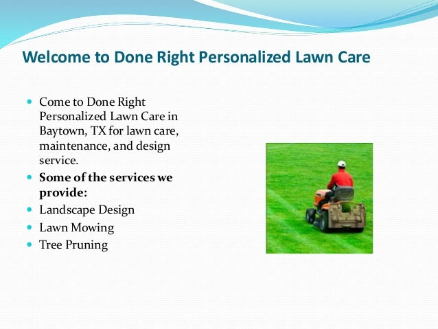 Come To Done Right Personalized Lawn Care In Baytown Tx