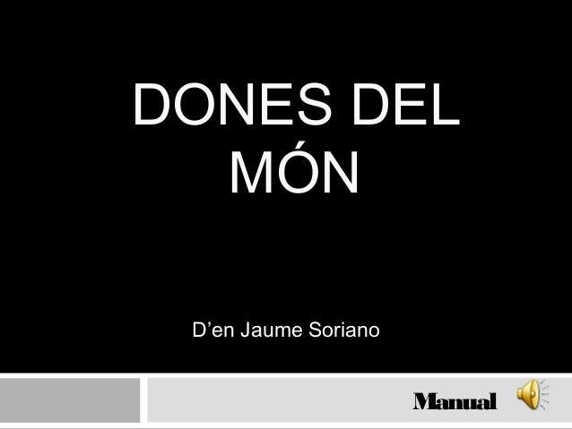 DONES DEL MÓN D'en Jaume Soriano Manual