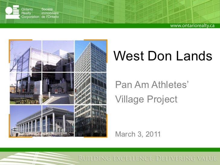 West Don LandsPan Am Athletes'Village ProjectMarch 3, 2011