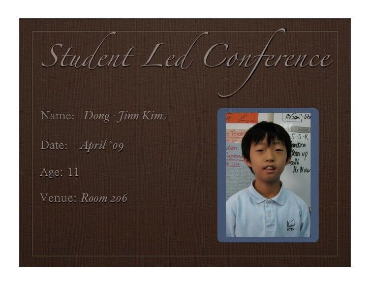 Student Led Conference    : Dong - Jinn Kim   : April `09                        Portrait    Room 206