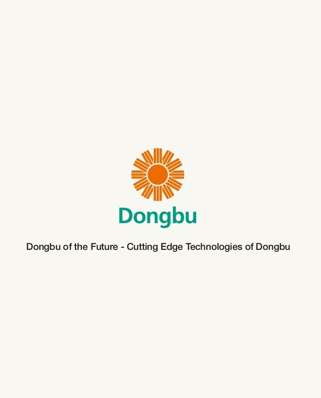 Dongbu of the Future - Cutting Edge Technologies of Dongbu