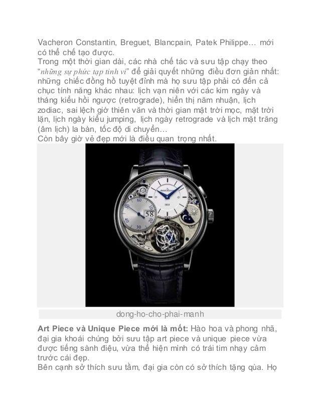 Vacheron Constantin, Breguet, Blancpain, Patek Philippe… mới có thể chế tạo được. Trong một thời gian dài, các nhà chế tác...