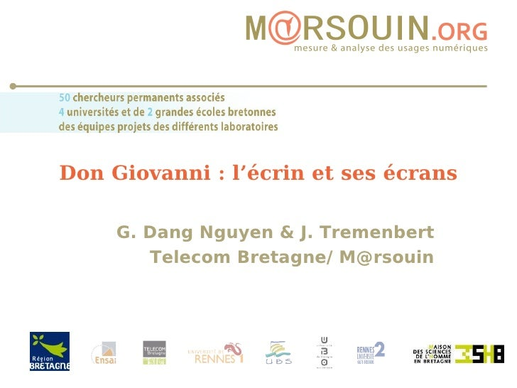 Don Giovanni : l'écrin et ses écrans G. Dang Nguyen & J. Tremenbert Telecom Bretagne/ M@rsouin