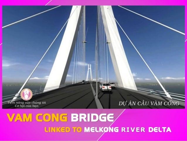 VAM CONG BRIDGE LINKED TO MELKONG RIVER DELTA