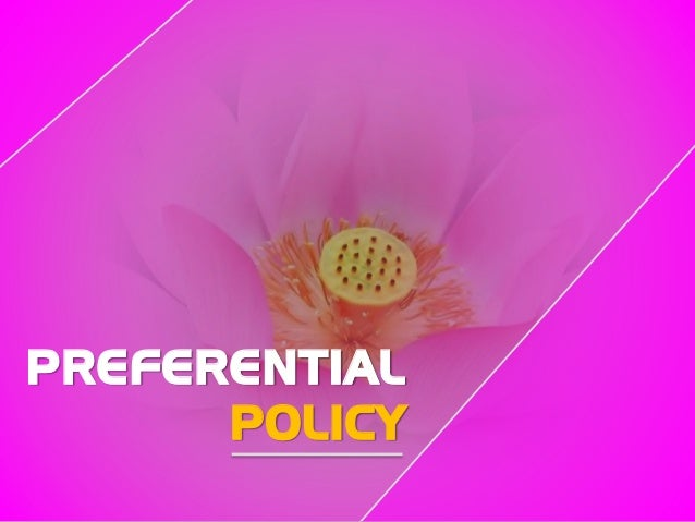 PREFERENTIAL POLICY