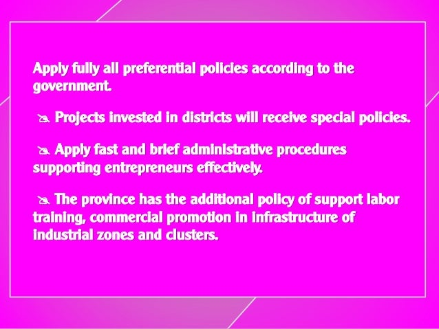 Apply fully all preferential policies according to the government.  Projects invested in districts will receive special p...