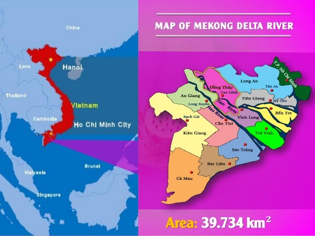 MAP OF MEKONG DELTA RIVER Area: 39.734 km²