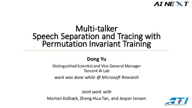 Dong	Yu Distinguished	Scientist	and	Vice	General	Manager	 Tencent AI	Lab work	was	done	while	@	Microsoft	Research Joint	wo...