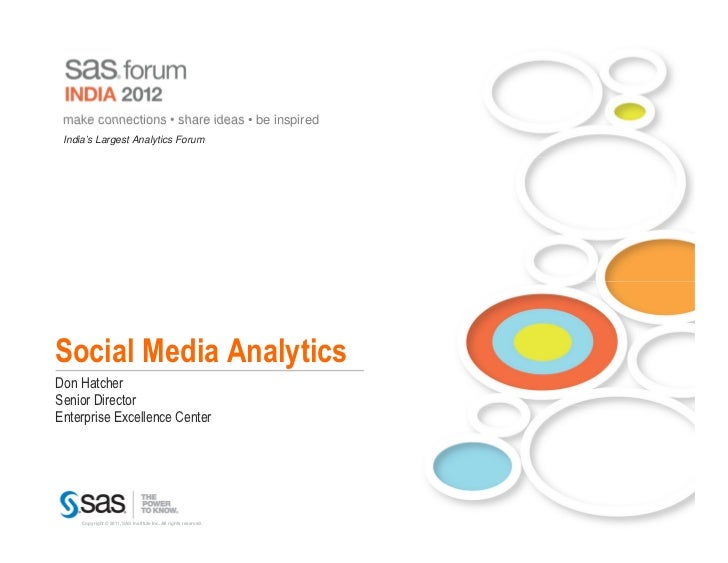 make connections • share ideas • be inspired India's Largest Analytics ForumSocial Media AnalyticsDon HatcherSenior Direct...