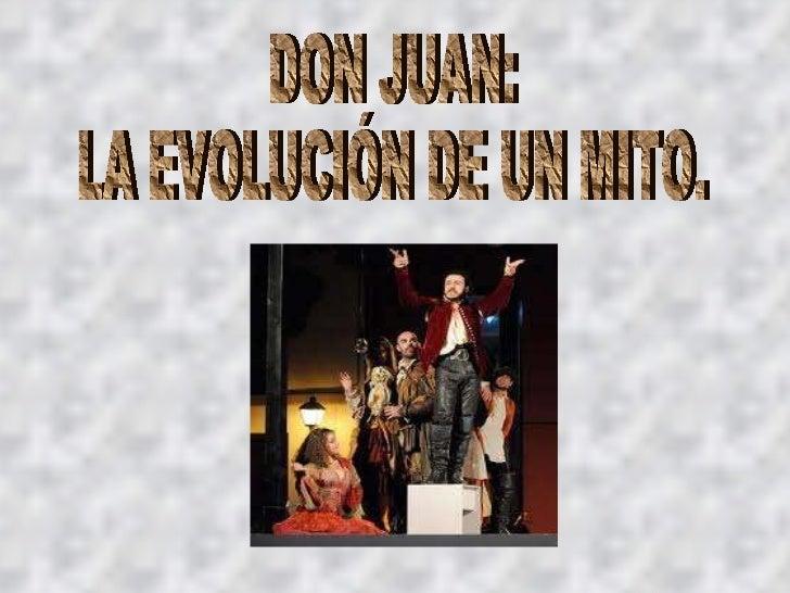 DON JUAN:  LA EVOLUCIÓN DE UN MITO.
