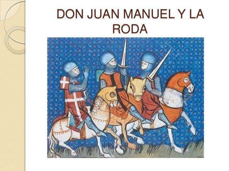 DON JUAN MANUEL Y LA       RODA