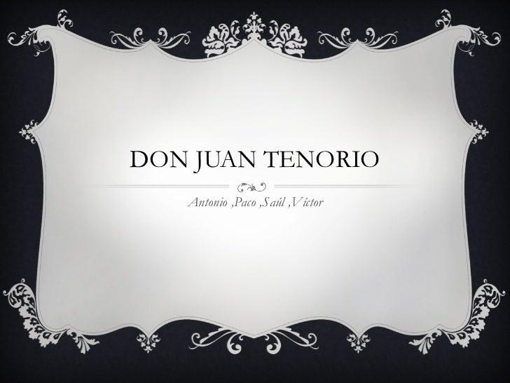 DON JUAN TENORIO Antonio ,Paco ,Saúl ,Víctor