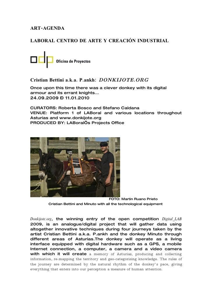 ART-AGENDA  LABORAL CENTRO DE ARTE Y CREACIÓN INDUSTRIAL     Cristian Bettini a.k.a. P.ankh: DONKIJOTE.ORG Once upon this ...