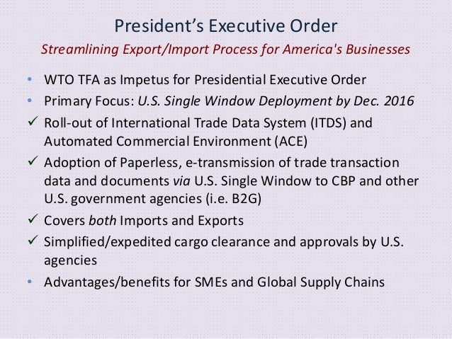 The U.S. Single Window - ACE and ITDS • ACE is the U.S. Single Window • ITDS is the process by which Partner Government Ag...