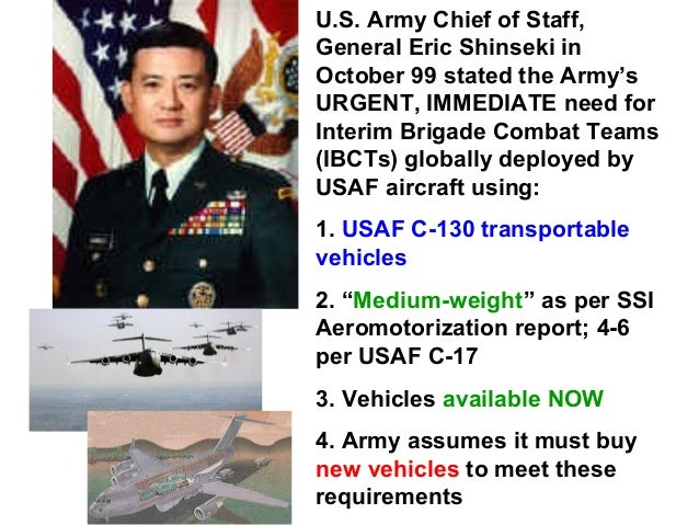 U.S. Army Chief of Staff,General Eric Shinseki inOctober 99 stated the Army'sURGENT, IMMEDIATE need forInterim Brigade Com...