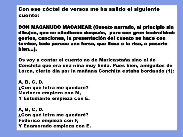 Con ese cóctel de versos me ha salido el siguientecuento:DON MACANUDO MACANEAR (Cuento narrado, al principio sindibujos, q...