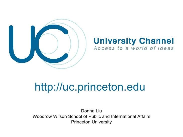 http://uc.princeton.edu Donna Liu Woodrow Wilson School of Public and International Affairs Princeton University