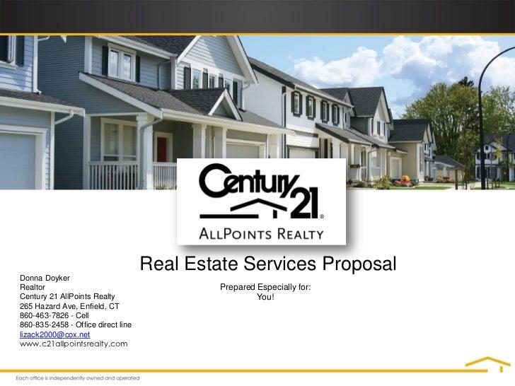 Real Estate Services ProposalDonna DoykerRealtor                                      Prepared Especially for:Century 21 A...