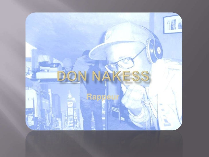 Don Nakess<br />Rappeur<br />
