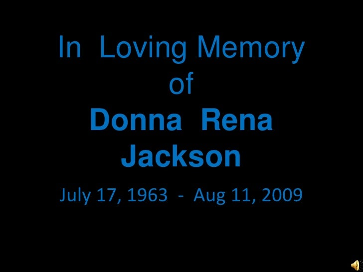In  Loving Memory of Donna  Rena  Jackson<br />July 17, 1963  -  Aug 11, 2009<br />