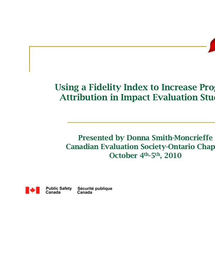 Using a Fidelity Index to Increase Program Attribution in Impact Evaluation Studies     Presented by Donna Smith-Moncrieff...
